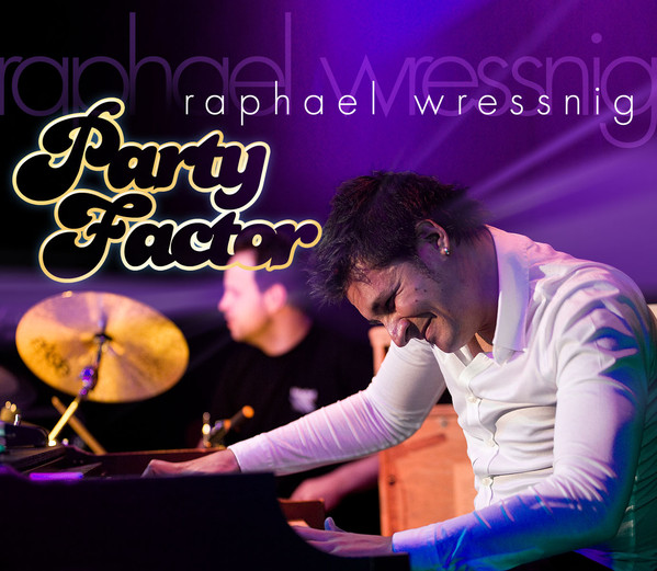 RAPHAEL WRESSNIG - Party Factor cover