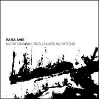 RARA AVIS - Mutations / Multicellulars Mutations cover