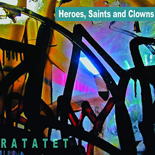 RATATET - Heroes, Saints and Clowns cover