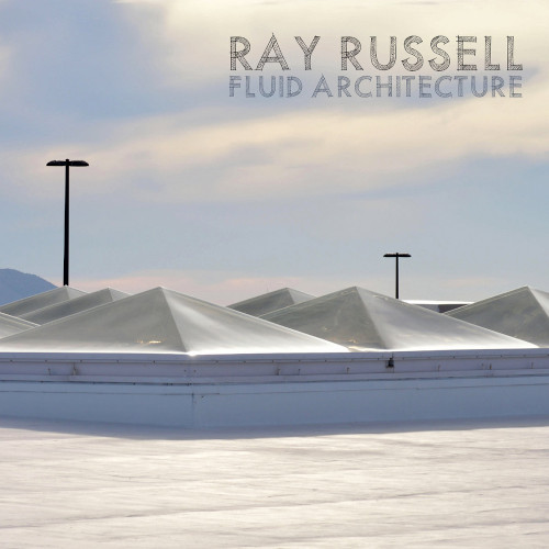 RAY RUSSELL - Fluid Architecture cover