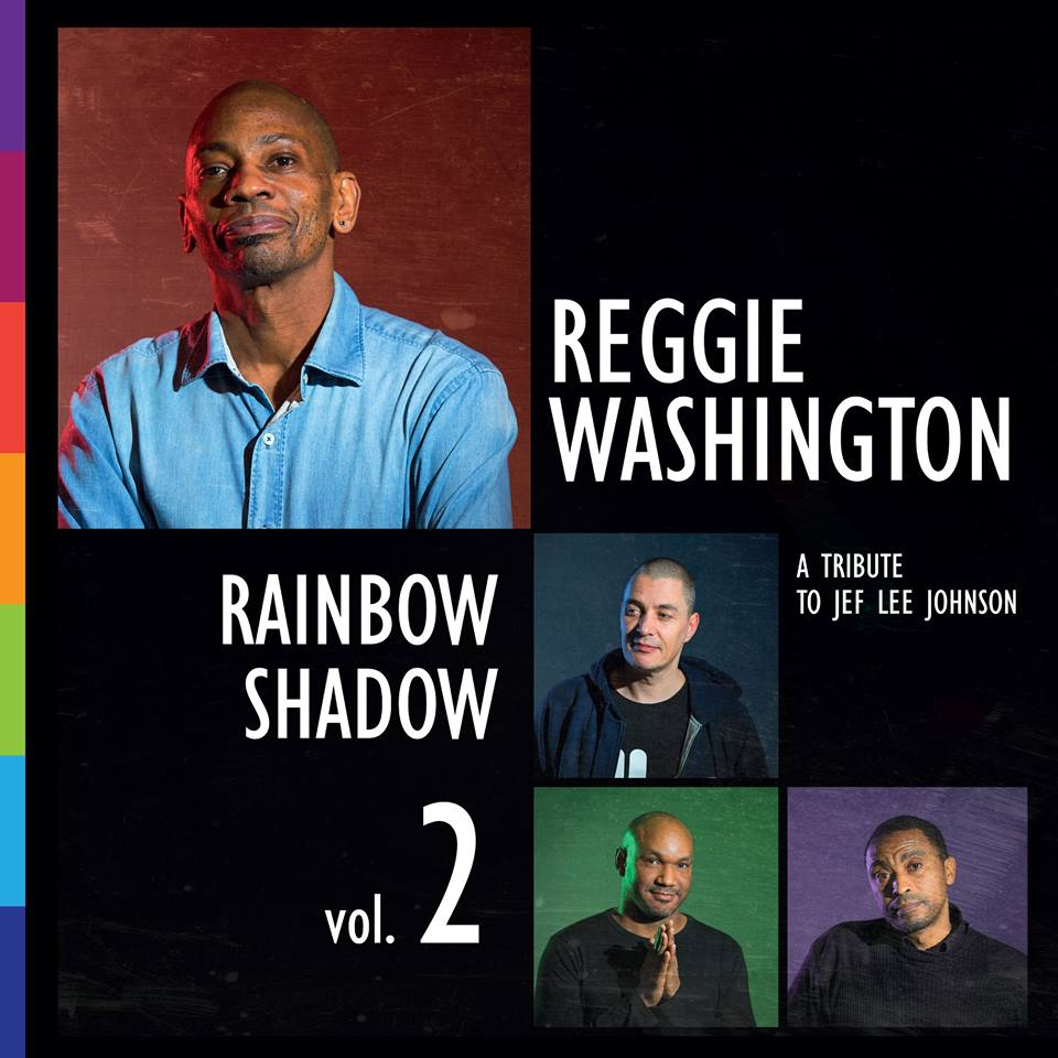 REGGIE WASHINGTON - Rainbow Shadows Vol. 2 (A Tribute to Jef Lee Johnson) cover