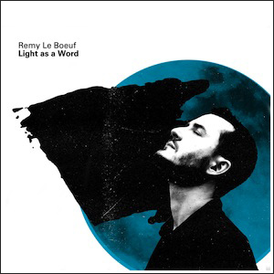 REMY LE BOEUF - Light As A Word cover