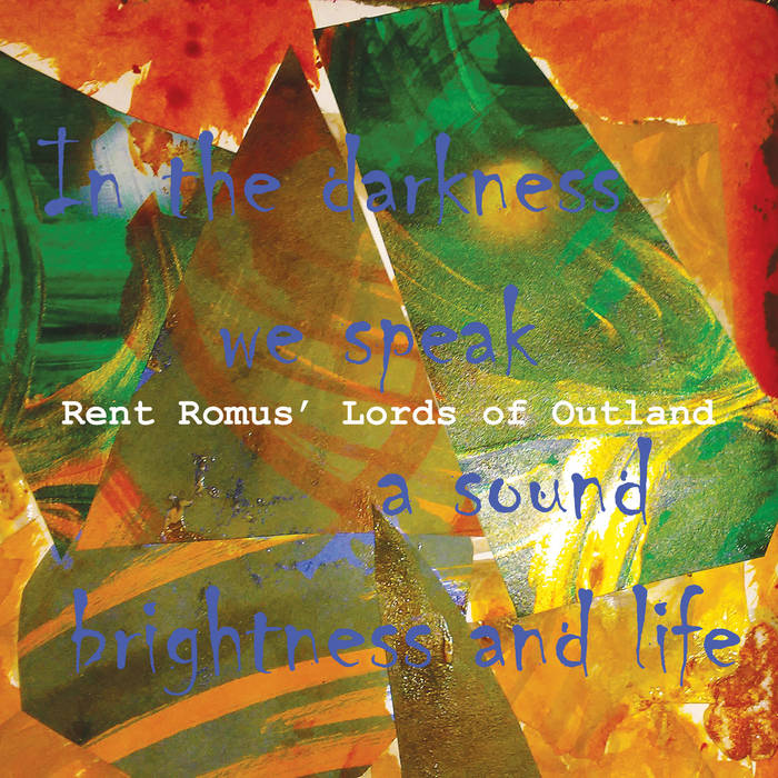 RENT ROMUS - In the darkness we speak a sound brightness and life cover