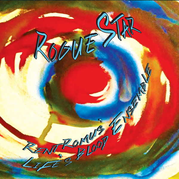 RENT ROMUS - Rent Romus' Life's Blood Ensemble : Rogue Star cover