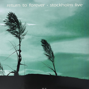 RETURN TO FOREVER - Live At Konserthuset. Stockholm September 17. 1972 cover