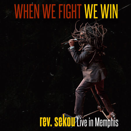 REV. SEKOU - When We Fight We Win - Live In Memphis cover