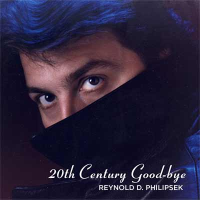 REYNOLD PHILIPSEK - 20th Century Good-bye cover