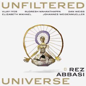 REZ ABBASI - Unfiltered Universe cover