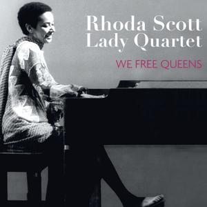 RHODA SCOTT - Rhoda Scott Lady Quartet : We Free Queens cover