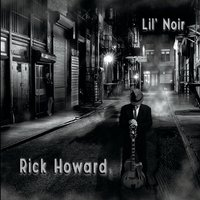 RICK HOWARD - Lil Noir cover