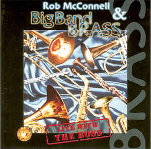 ROB MCCONNELL - Rob McConnell & Big Band Brass : Live With The Boss cover