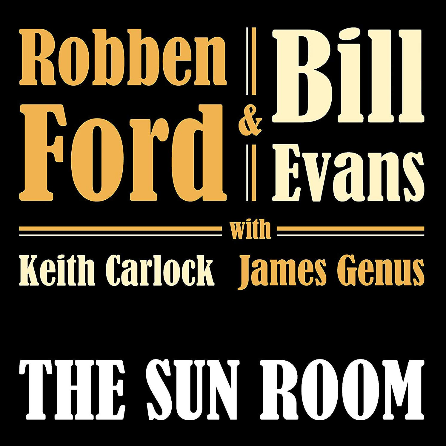 ROBBEN FORD - Robben Ford & Bill Evans : The Sun Room cover