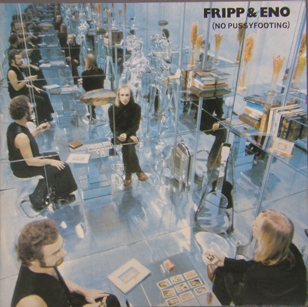 ROBERT FRIPP - (No Pussyfooting) (with Eno) cover