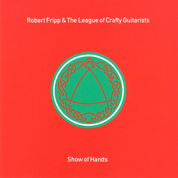 ROBERT FRIPP - Show Of Hands cover