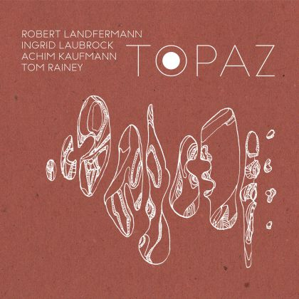 ROBERT LANDFERMANN - Robert Landfermann, Ingrid Laubrock, Tom Rainey, Achim Kaufmann : Topaz cover