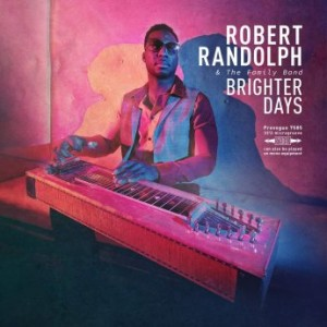 ROBERT RANDOLPH - Robert Randolph & The Family Band : Brighter Days cover