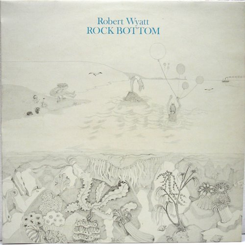 ROBERT WYATT - Rock Bottom cover