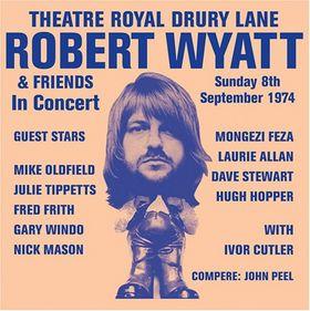 ROBERT WYATT - Theatre Royal Drury Lane cover