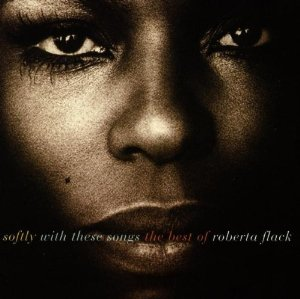 ROBERTA FLACK - Softly With These Songs: The Best of Roberta Flack cover