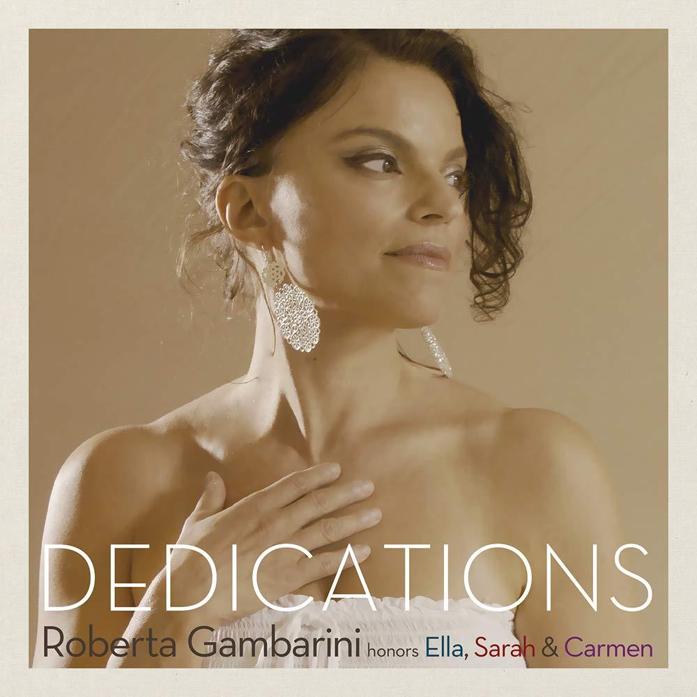 ROBERTA GAMBARINI - Dedications : Roberta Gambarini honors Ella, Sarah & Carmen cover