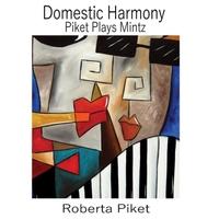 ROBERTA PIKET - Domestic Harmony : Piket Plays Mintz cover