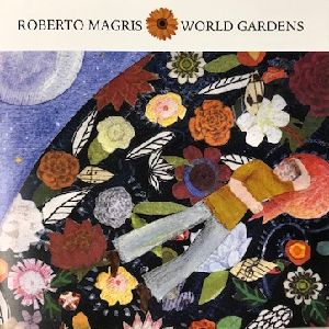 ROBERTO MAGRIS - World Gardens cover