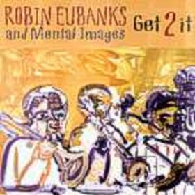 ROBIN EUBANKS - Get 2 It cover