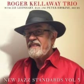 ROGER KELLAWAY - New Jazz Standards, Vol. 3 cover