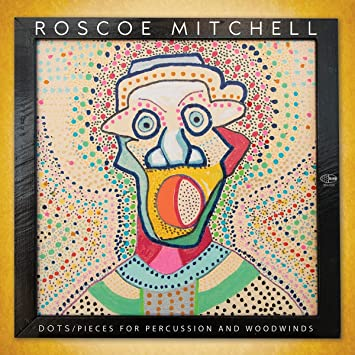 ROSCOE MITCHELL - Dots Pieces For Percussion And Woodwinds cover