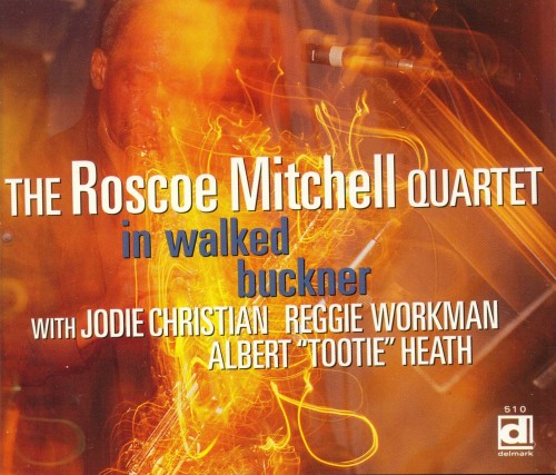 ROSCOE MITCHELL - In Walked Buckner cover