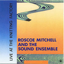 ROSCOE MITCHELL - Live at the Knitting Factory cover