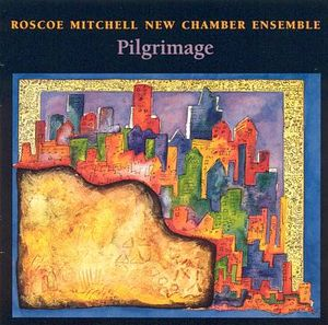 ROSCOE MITCHELL - Piligrimage cover