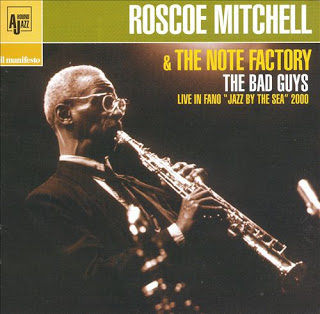 ROSCOE MITCHELL - Roscoe Mitchell & The Note Factory : The Bad Guys cover
