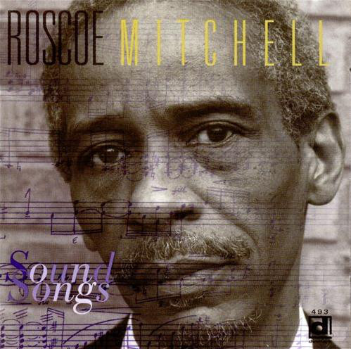 ROSCOE MITCHELL - Sound Songs cover