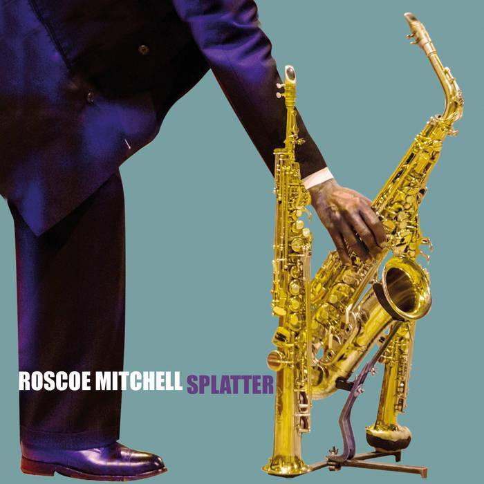 ROSCOE MITCHELL - Splatter cover