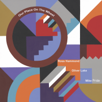 ROSS HAMMOND - Ross Hammond - Oliver Lake - Mike Pride : Our Place On The Wheel cover