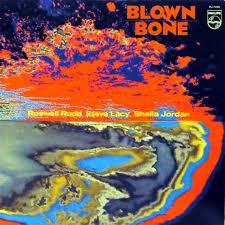 ROSWELL RUDD - Blown Bone (with Steve Lacy - Sheila Jordan) cover
