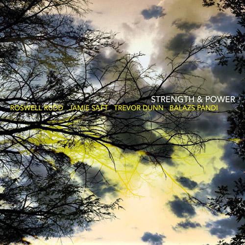 ROSWELL RUDD - Roswell Rudd/Jamie Saft/Trevor Dunn/Balazs Pandi: Strength & Power cover