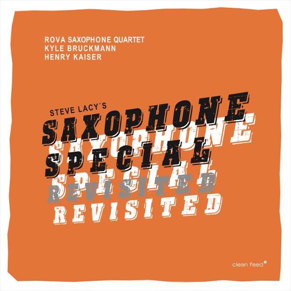 ROVA - Rova | Bruckmann | Kaiser : Steve Lacy's 'Saxophone Special' Revisited cover