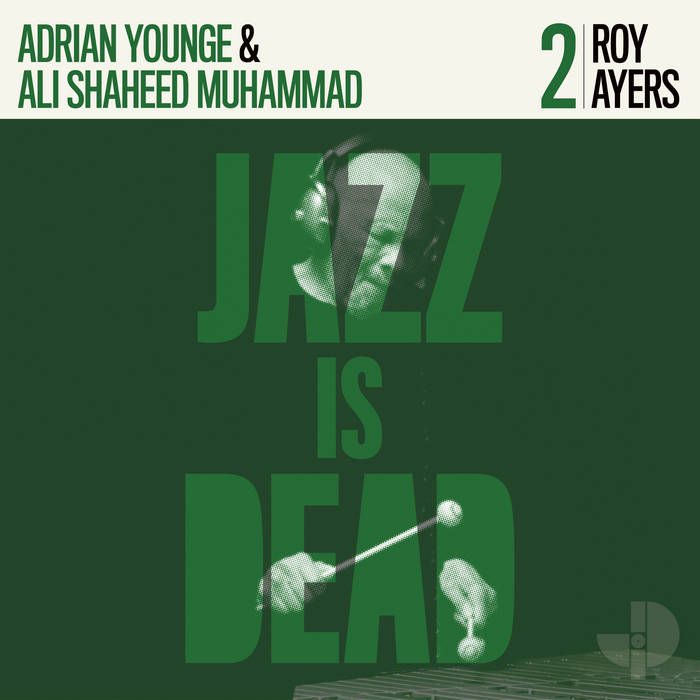 ROY AYERS - Roy Ayers, Adrian Younge and Ali Shaheed Muhammad : Jazz Is Dead cover