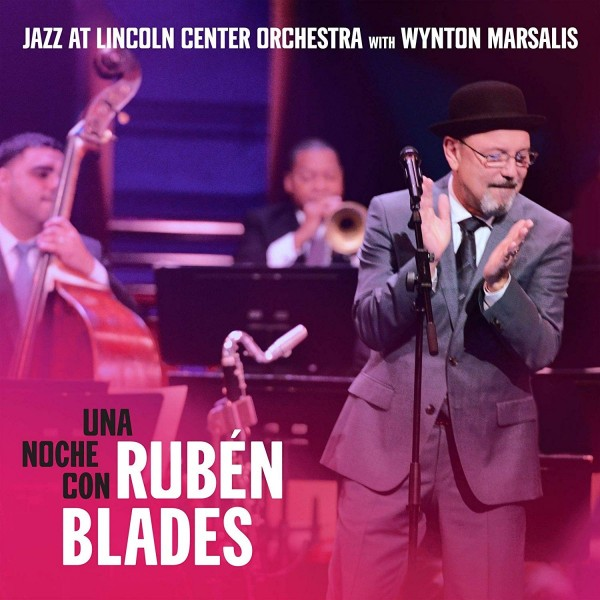RUBÉN BLADES - Una Noche con Rubén Blades! (with Jazz at Lincoln Center Orchestra with Wynton Marsalis) cover