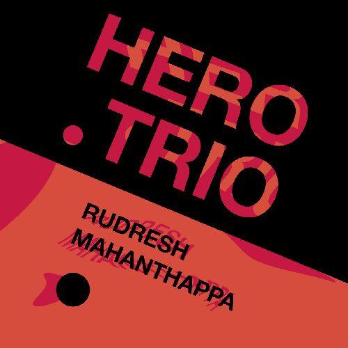 RUDRESH MAHANTHAPPA - Hero Trio cover