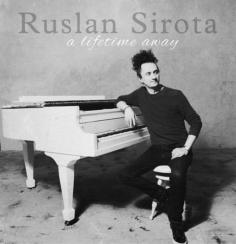 RUSLAN SIROTA - A Lifetime Away cover