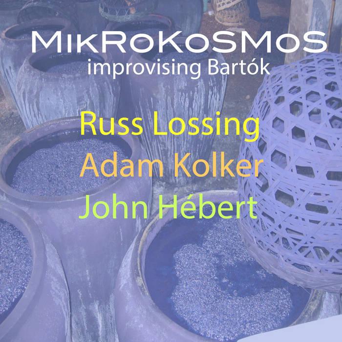 RUSS LOSSING - Mikrokosmos - improvising Bartók cover