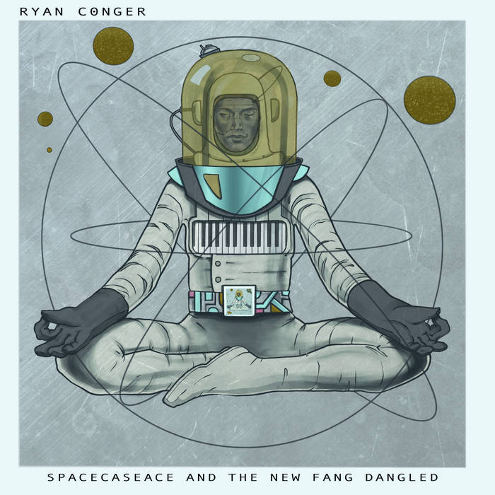 RYAN CONGER - Spacecaseace and The New Fang Dangled cover