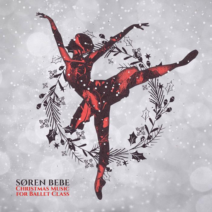 SØREN BEBE - Christmas Music for Ballet Class cover