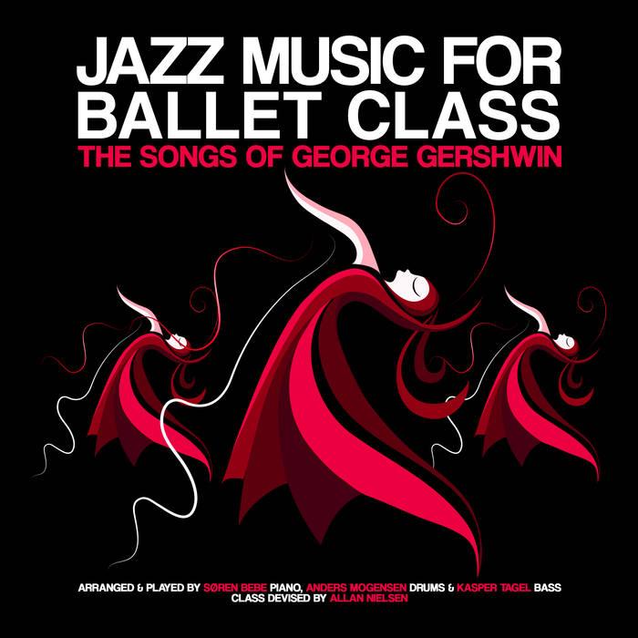 SØREN BEBE - Jazz Music for Ballet Class - the Songs of George Gershwin cover