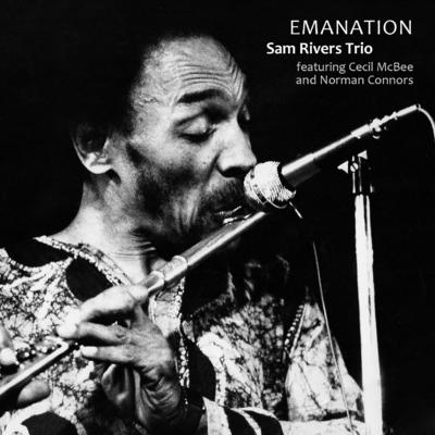 SAM RIVERS - Sam Rivers trio - featuring Cecil McBee and Norman Connors : Emanation cover