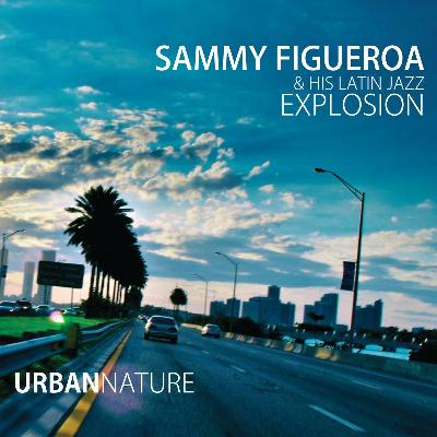 SAMMY FIGUEROA - Urban Nature cover