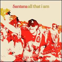 SANTANA - All That I Am cover